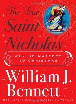 The True Saint Nicholas by William J. Bennett