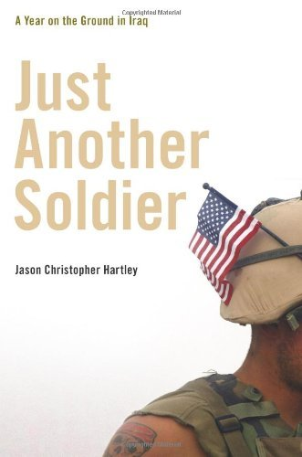 Just Another Soldier-A Year on the Ground in Iraq