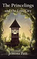 The Princelings and the Lost City (Princelings of the East, #3)
