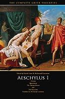 Aeschylus I: Oresteia (Agamemnon, The Libation Bearers, The Eumenides)