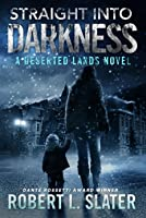 Straight Into Darkness: Deserted Lands Book II