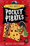 The Great Cheese Robbery (Pocket Pirates #1)
