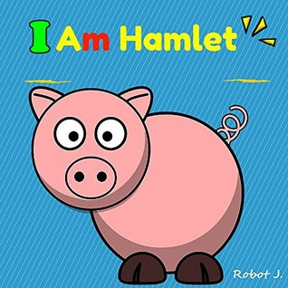 Books for Kids: I am Hamlet (kids books Ages 3-10): Bedtime Stories For Kids, Children's Books, beginner reader books (PIGS Book 1)