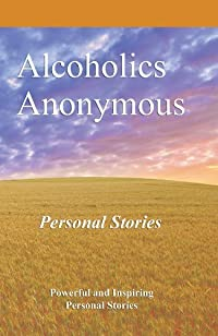 Alcoholics Anonymous : Personal Stories