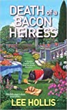 Death of a Bacon Heiress (Hayley Powell Food and Cocktails Mystery #7)