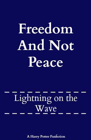 Freedom And Not Peace by Lightning on the Wave