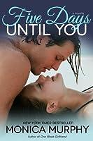 Five Days Until You (One Week Girlfriend, #4.5)