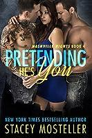Pretending He's You (Nashville Secrets #3)
