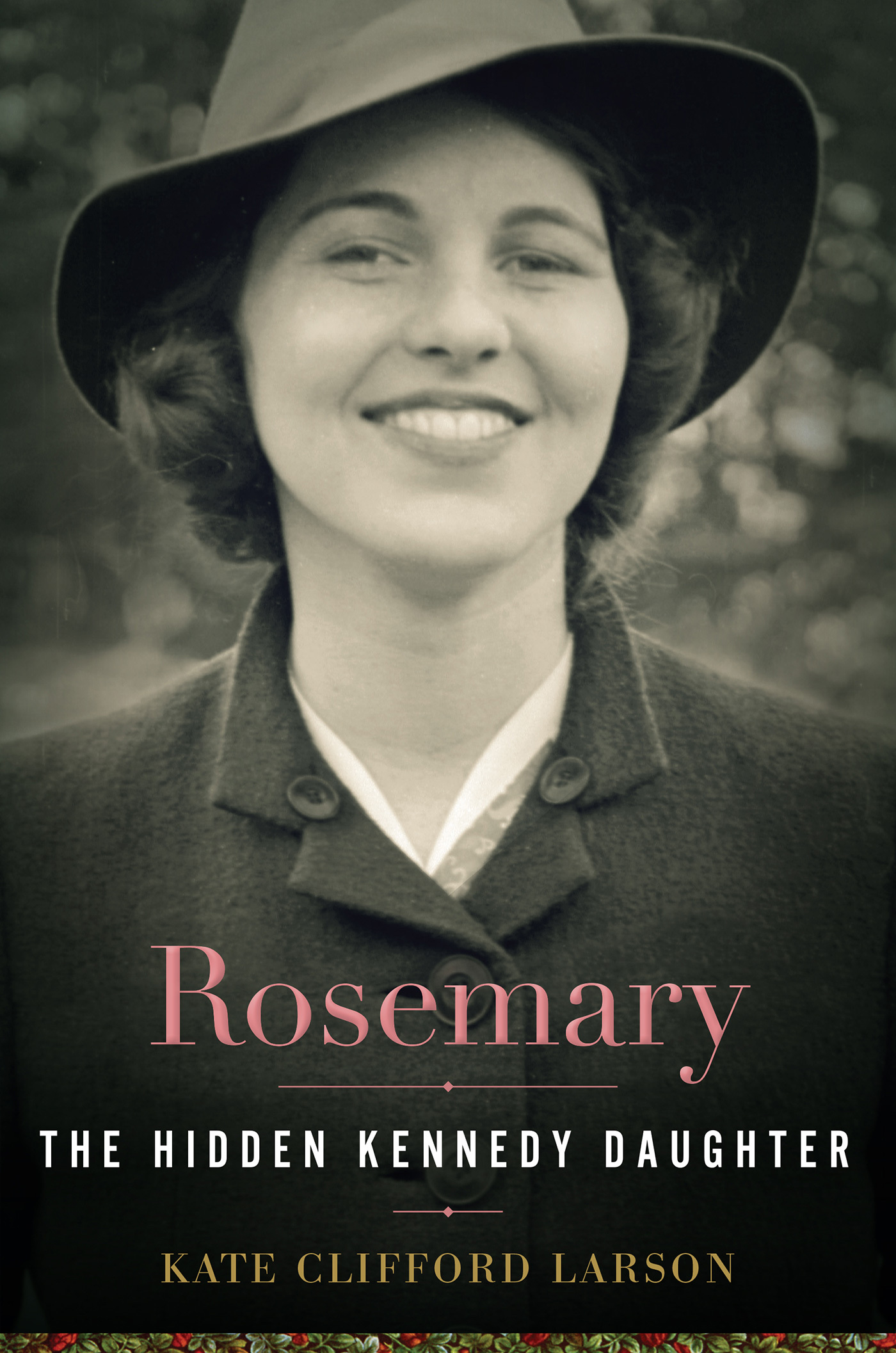 Rosemary The Hidden Kennedy Daughter Kate Clifford