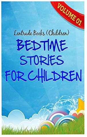 Bedtime Stories For Children: Original Story Books For Teaching Kids About Values And The Power Of Prayer All Before You Hug Them Goodnight