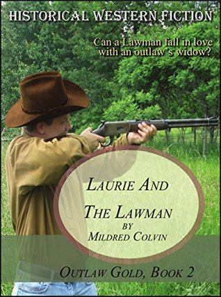 Laurie and the Lawman: Historical Western Fiction (Outlaw Gold Book 2)