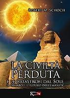 La civiltà perduta e le catastrofi dal sole: Il passato e il futuro dell'umanità