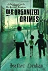 DisOrganized Crimes: dysfunctional family tales from The Bookie's Daughter