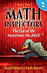 The Case of the Mysterious Mr. Jekyll (The Math Inspectors #2)