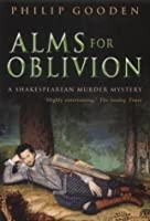 Alms for Oblivion (A Shakespearean murder mustery)