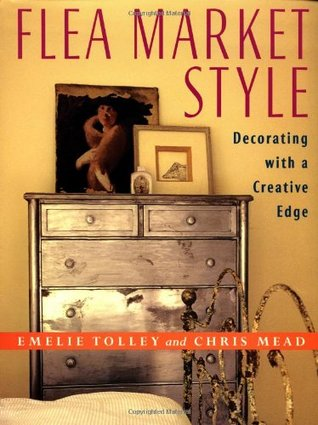 Flea Market Style: Decorating with a Creative Edge by Emelie ...