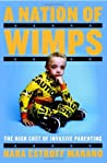 A Nation of Wimps: The High Cost of Invasive Parenting