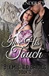 In His Touch (Blemished Brides #2)