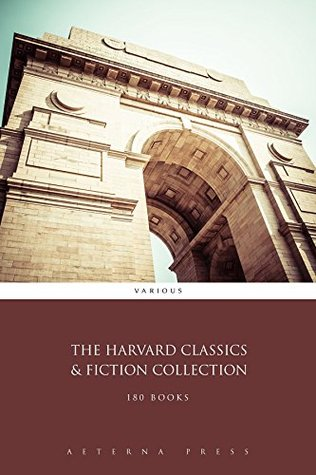 The Harvard Classics & Fiction Collection [180 Books] (Illustrated)