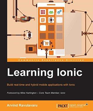 Learning Ionic - Build real-time and hybrid mobile applications with Ionic