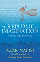 The Republic of Imagination: A Case for Fiction