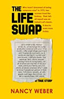The Life Swap: A True Story