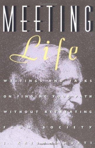 Jiddu Krishnamurti MEETING LIFE