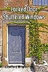 Locked Door Shuttered Windows by J. Stafford Wright