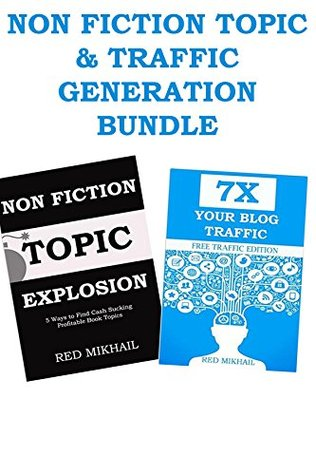 CHOOSING A NON FICTION TOPIC & 7X BLOG TRAFFIC: NON FICTION TOPIC & TRAFFIC GENERATION BUNDLE