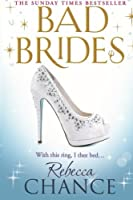Bad Brides (Rebecca Chance) (Volume 7)