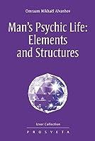 Man's Psychic Life: Elements and Structures (Izvor, #222)