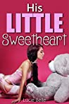 His Little Sweetheart: A Domestic Discipline and Age Play Romance