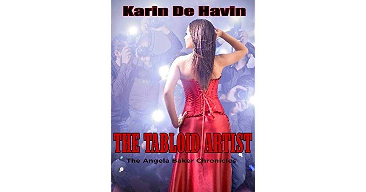 The Tabloid Artist Book Two Of The Angela Baker Chromicles By Karin De Havin