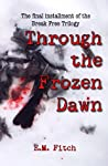 Through the Frozen Dawn (Break Free #3)