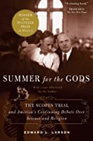 Summer for the Gods: The Scopes Trial & America's Continuing Debate over Science & Religion