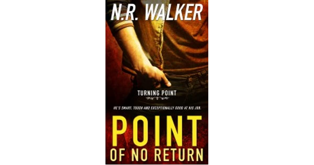 point of no return Point of no return has 3,186 ratings and 452 reviews gigi said: this fantastic m/m book has officially turned my top 10 book list into a fuck yeah.