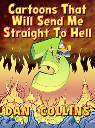 Cartoons That Will Send Me Straight To Hell 3: The Third Coming