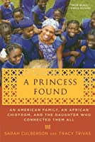 A Princess Found: An American Family, an African Chiefdom, and the Daughter Who Connected Them All (Volume 2)