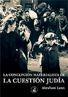 La concepción materialista de la Cuestión Judia
