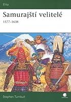 Samurajští velitelé: 1577 – 1638