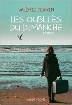 Les Oubliés du dimanche by Valérie Perrin