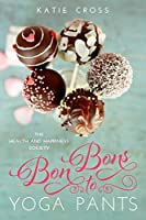 Bon Bons to Yoga Pants (The Health and Happiness Society #1)