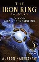 The Iron Ring (Saga of the Redeemed #1)