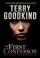 The First Confessor: The Legend of Magda Searus (Richard and Kahlan)