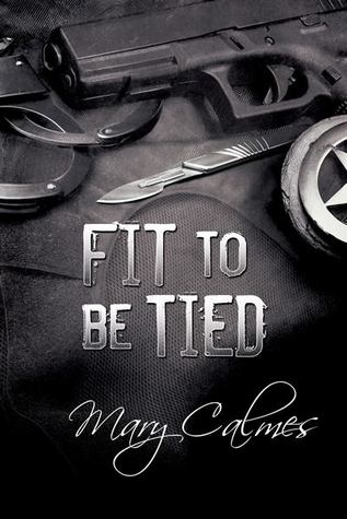 Fit to be Tied by Mary Calmes