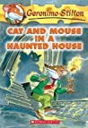 Cat and Mouse in a Haunted House (Geronimo Stilton, #3)