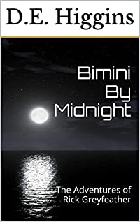 Bimini By Midnight: The Adventures of Rick Greyfeather