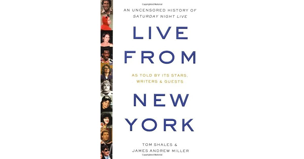 Live from new york an uncensored history of saturday night live by live from new york an uncensored history of saturday night live by james andrew miller fandeluxe Choice Image