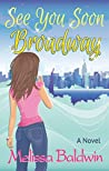 See You Soon Broadway (Broadway, #1)