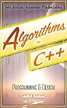 Algorithms: C++: Data Structures, Automation & Problem Solving, w/ Programming & Design (app design, app development, web development, web design, jquery, ... software engineering, r programming)